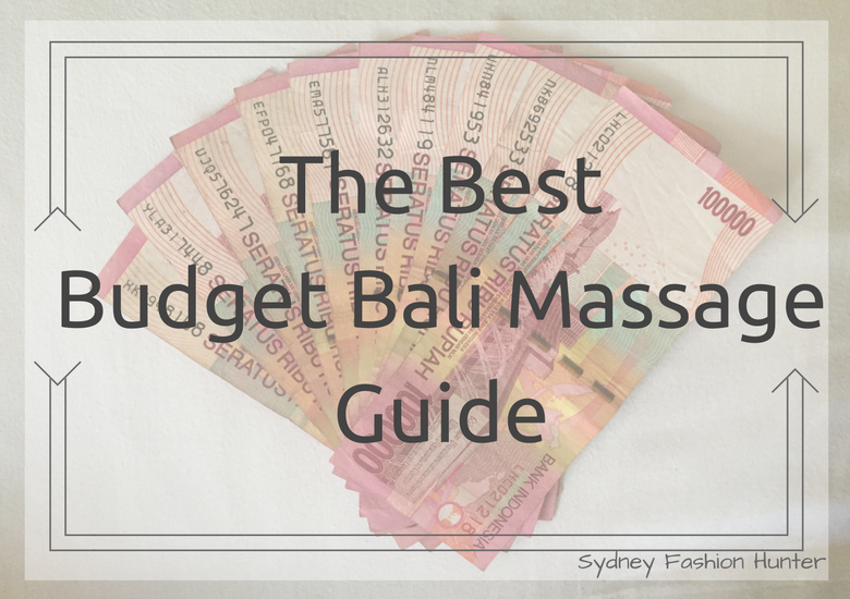 Fash Packing By Sydney Fashion Hunter: The Best Budget Bali Massage Guide